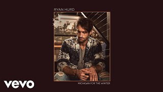 Ryan Hurd Michigan For The Winter Audio