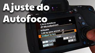 Microajuste do autofoco - Como calibrar a sua lente para a sua câmera