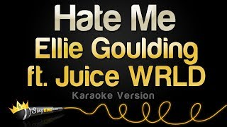 Ellie Goulding ft. Juice WRLD  - Hate Me (Karaoke Version)