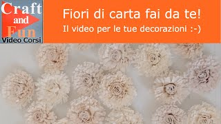Fiori di carta fai da te: video per le tue decorazioni