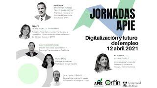 Jornadas APIE. Digitalización y futuro del empleo. Sesión Inaugural y Debate · 12/04/2021