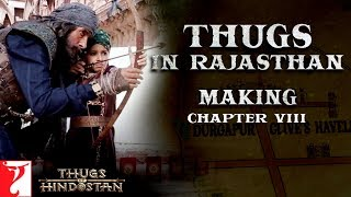 Thugs in Rajasthan | Making of Thugs Of Hindostan | Chapter 8 | Amitabh Bachchan | Aamir Khan