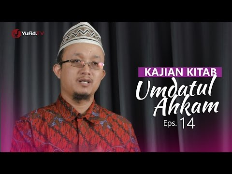 Kajian Kitab: Umdatul Ahkam - Ustadz Aris Munandar, Eps.14