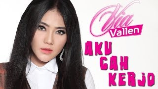 Via Vallen - Aku Cah Kerjo (Official Lyric Video)