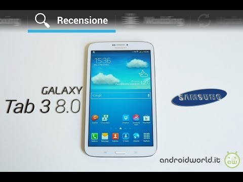 Samsung Galaxy Tab 3 8.0. recensione in italiano by AndroidWorld.it