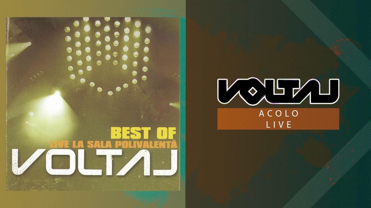 Voltaj - Acolo (LIVE la Sala Polivalenta)