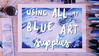 Using ALL my BLUE Art Supplies in one drawing!