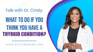 Demystifying Your Thyroid - What to do if you think you have a thyroid condition?