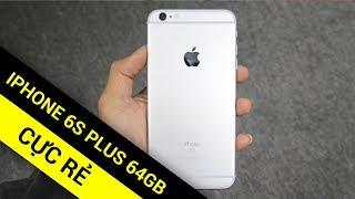 iPhone 6S Plus 64GB nguyên bản giá không thể tốt hơn