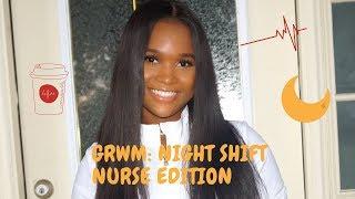 GRWM: NIGHT SHIFT NURSE EDITION