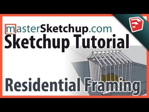Sketchup Tutorial - Residential Framing