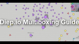 Diep.io - Multiboxing Guide