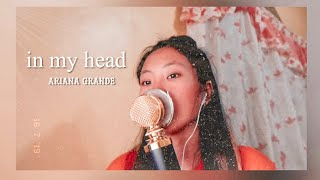 in my head - Ariana Grande