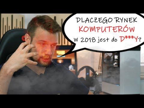 Dlaczego Rynek Komputerów W 2018 R. Jest Do D**Y?