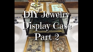 Part 2 DIY Dollar Tree Jewelry Display Case how-to
