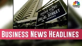 Today Morning Business News Headlines | March 27, 2019