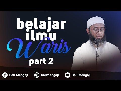 Belajar Ilmu Waris, Part 2 - Ustadz Nizar Saad Jabal, Lc, M.Pd