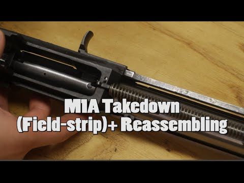 M1A Takedown (Field-strip)+ Reassembling | How To Save ...