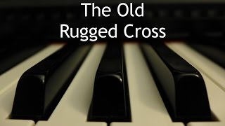 The Old Rugged Cross - piano instrumental hymn