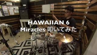 HAWAIIAN 6 Miracles 叩いてみた
