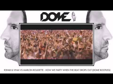 r3hab-vinai-vs-marlon-roudette-how-we-party-when-the-beat-drops-out-dome-bootleg.html