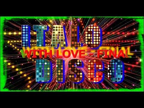 Italo Disco - With Love (Final) 2017