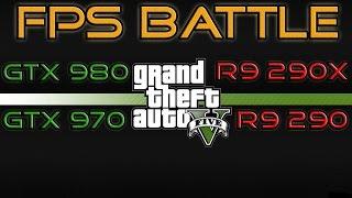 FPS BATTLE - GTA 5 - GTX 980 vs GTX 970 vs R9 290X vs R9 290 [1080p Benchmark]