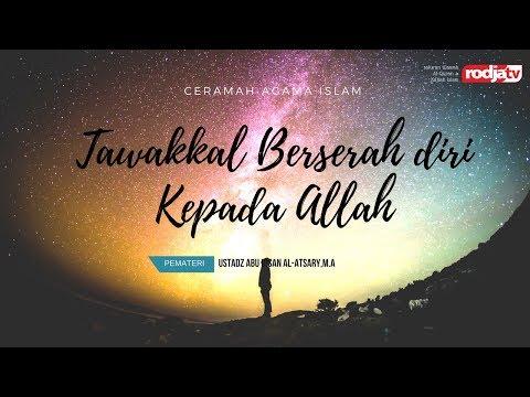 Tawakkal Berserah Diri kepada Allah-Aktualisasi Akhlak Muslim (Ustadz Abu Ihsan Al Atsary, M.A)