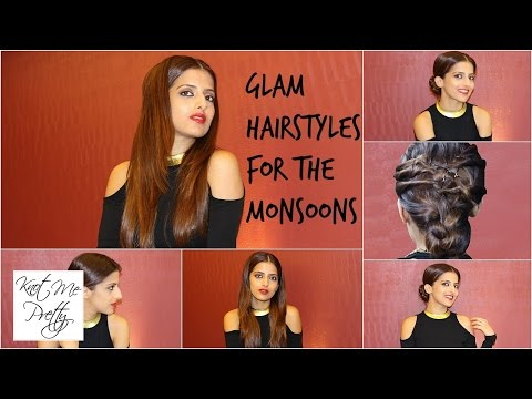 3 Hairstyles for Flat,Oily,Greasy Hair/ Glam Hairstyles for the monsoons