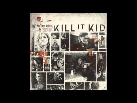 Kill It Kid - Hurts To Be Loved By You