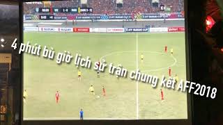 4 Phút bù giờ lịch sử trận chung kết AFF CUP 2018 mà bạn không nên bỏ qua
