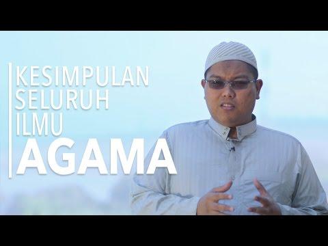 Ceramah Singkat: Kesimpulan Seluruh Ilmu Agama - Ustadz Firanda Andirja, MA.