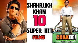 Top 10 Shahrukh Khan Super Hit Films  2017