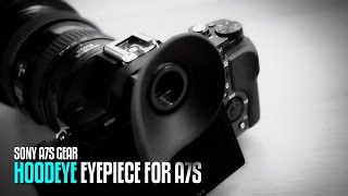 SONY A7s Eyecup - how to fit the Hoodman HoodEYE