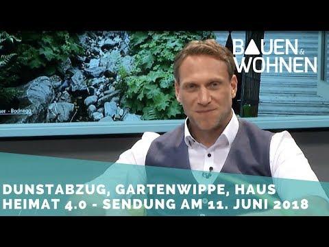 Gartenspielzeug, Lüftungssysteme, Heimat 4.0 - Sendung am 11.6.2018