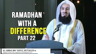 Ramadhan with a Difference - Day 22 - Al Abbas & Abud Dardaa (RA) - Mufti Menk