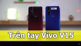 Trên tay Vivo V15 đầu tiên thế giời: Màn hình không viền, Camera thò thụt 32MP, 3 camera sau