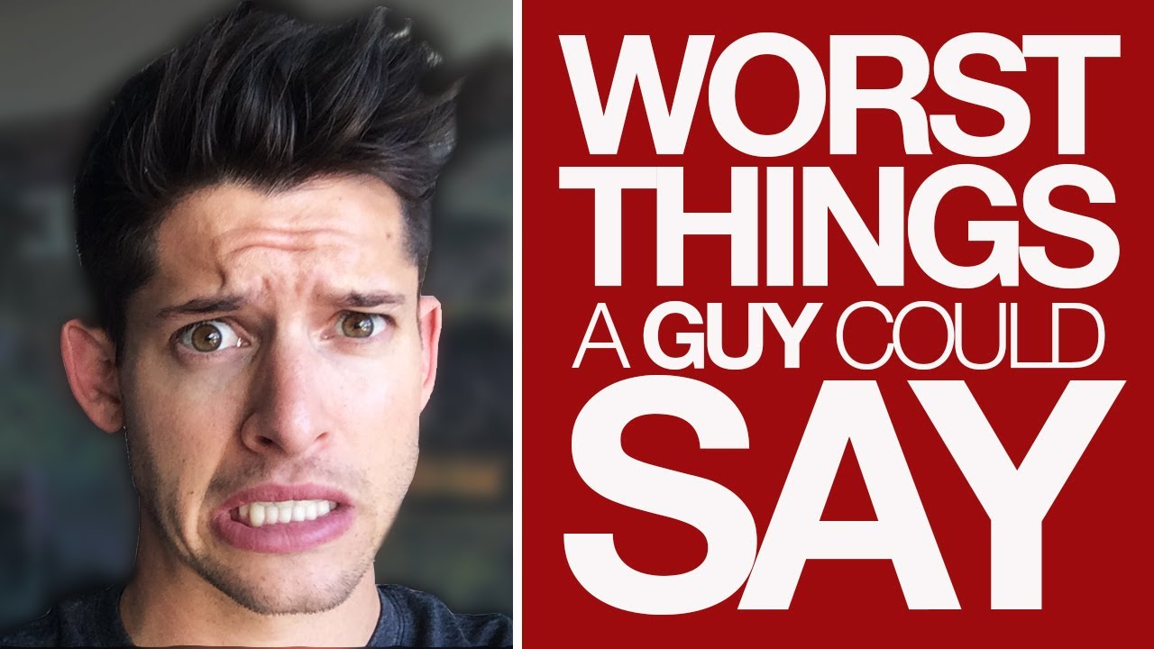 Bad Things To Say To A Guy