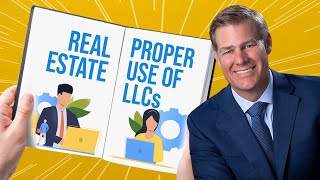 Proper Use of LLCs for Real Estate