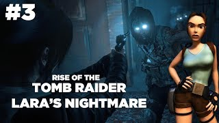 Rise Of The Tomb Raider Lara's Nightmare Part 3: They just keep coming - Airlim