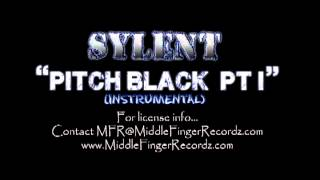 Pitch Black pt I (Instrumental) - Sylent