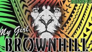 Brownhill - My Girl ~~~ISLAND VIBE~~~