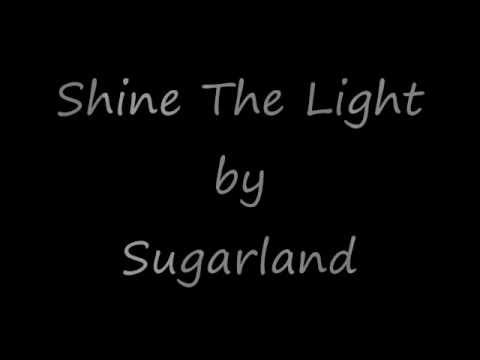 Shine the Light (Lyrics) - Sugarland Music Videos