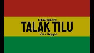 Talak Tilu Versi Reggae
