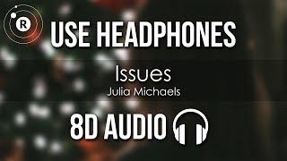 Julia Michaels - Issues (8D AUDIO)