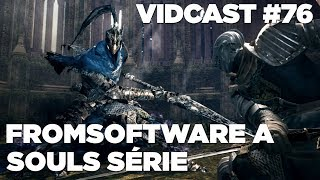 Vidcast #76 - FromSoftware a Souls série
