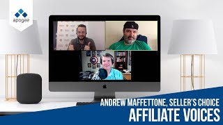 Affiliate Voices - Interview with Andrew Maffettone, Seller's Choice