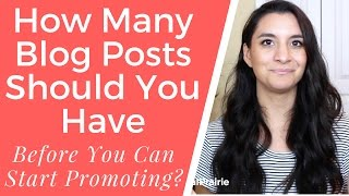 How Many Posts Should You Have Before You Can Start Promoting?