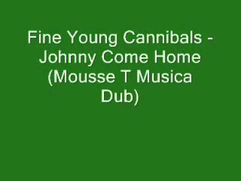 Fine Young Cannibals FYC Johnny Come Home