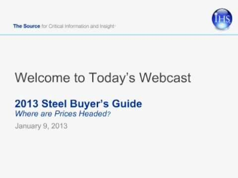 IHS Webcast: A Steel Buyer's Guide for 2013 (Jan 9, 2013)
